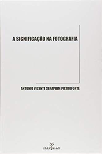 A SIGNIFICAÇÃO NA FOTOGRAFIA