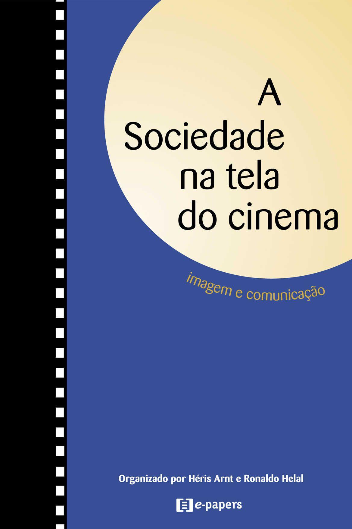 A Sociedade na Tela do Cinema: Imagem e Comunicação