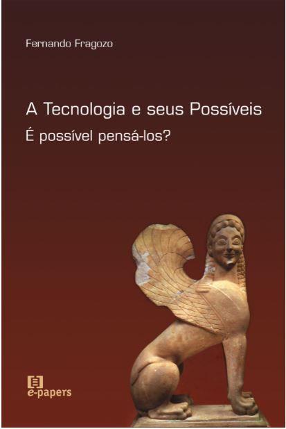 A Tecnologia e seus Possíveis: É Possivel pensá-los?