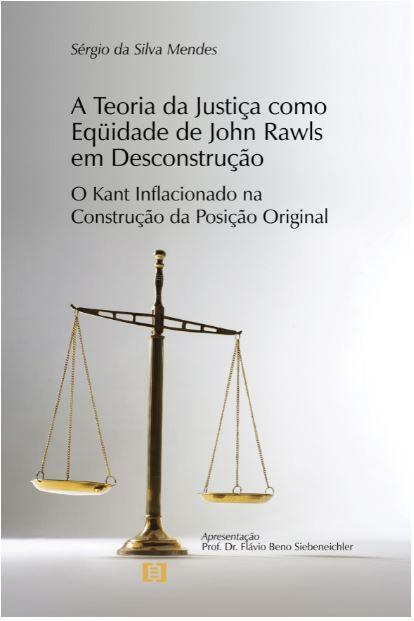 A Teoria da Justiça como Eqüidade de John Rawls: O Kant Inflacionado na Construção da Posição Original