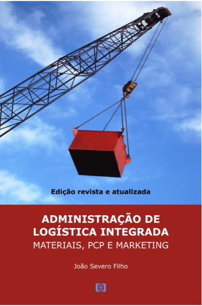 Administração de Logística Integrada: Materiais, PCP e Marketing