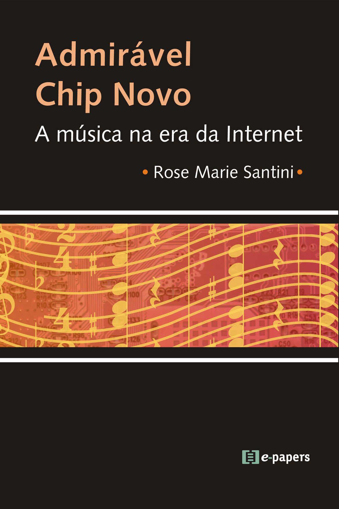 Admirável Chip Novo: A música na Era da Internet