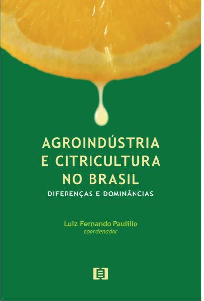 Agroindústria e Citricultura no Brasil: Diferenças e dominâncias