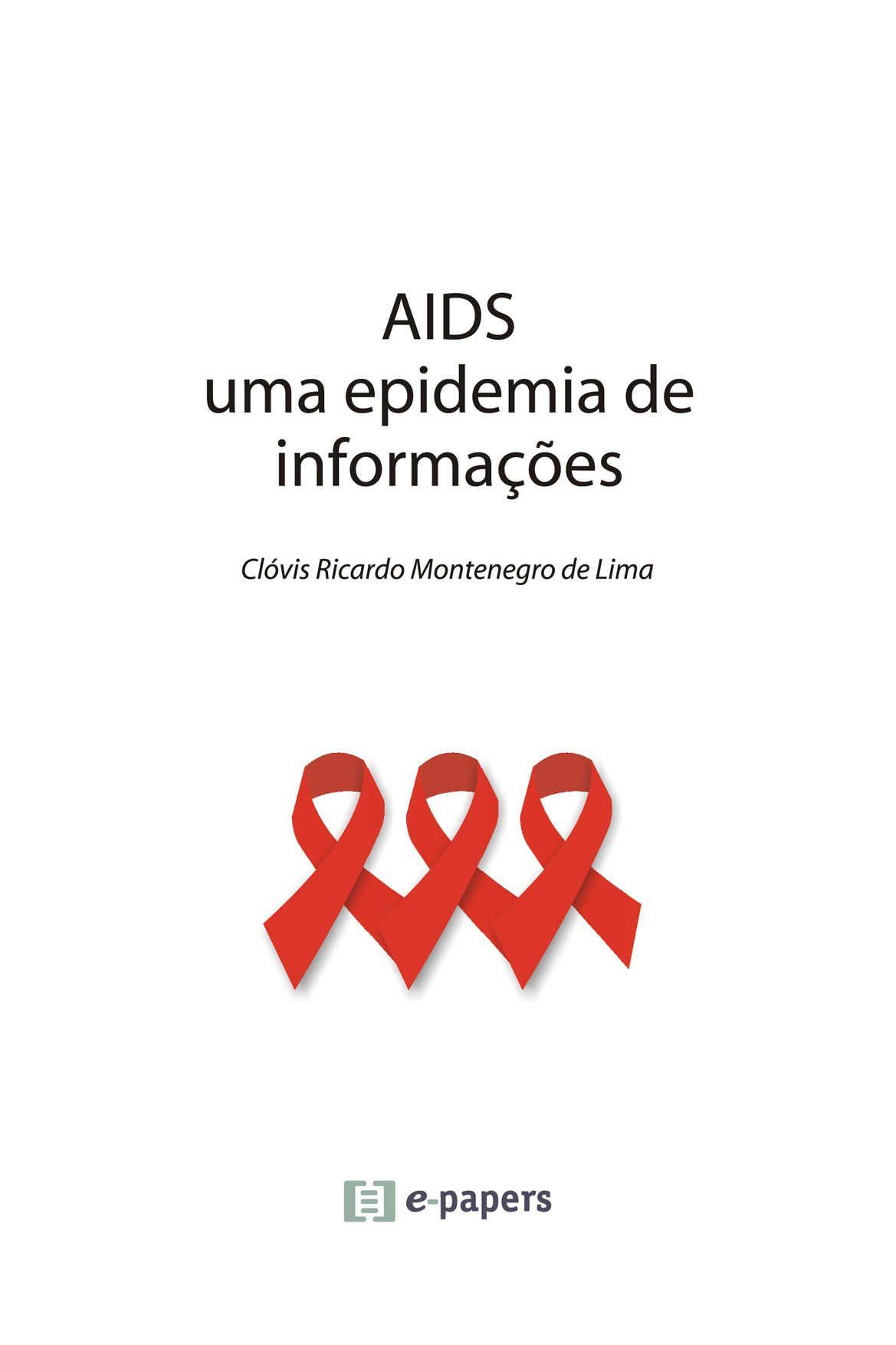 AIDS - 2ª edição: Uma epidemia de informações