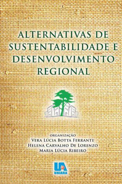 Alternativas de sustentabilidade e desenvolvimento regional