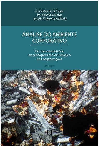 Análise do ambiente corporativo - 2ª edição: Do caos organizado ao planejamento estratégico das organizações