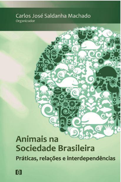 Animais na sociedade brasileira: Práticas, relações e interdependências