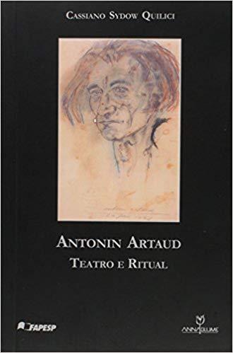 Antonin Artaud: Teatro e Ritual