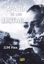 Apatía de los idiotas, La