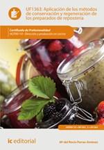 Aplicación de los métodos de conservación y regeneración de los preparados de repostería. HOTR0110 - Dirección y producción en cocina