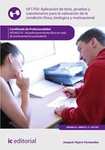 Aplicación de tests, pruebas y cuestionarios para la valoración de la condición física, biológica y motivacional. AFDA0210 - Acondicionamiento físico en sala de entrenamiento polivalente
