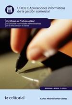 Aplicaciones informáticas de la gestión comercial. ADGG0208 - Actividades Administrativas en la relación con el cliente