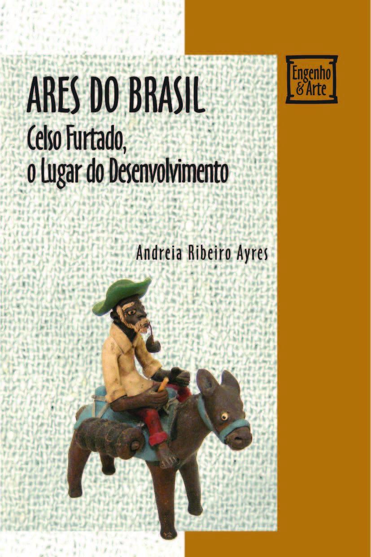 Ares do Brasil: Celso Furtado, o lugar do desenvolvimento