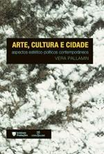 Arte, Cultura e Cidade: Aspectos Estético-políticos Contemporâneos