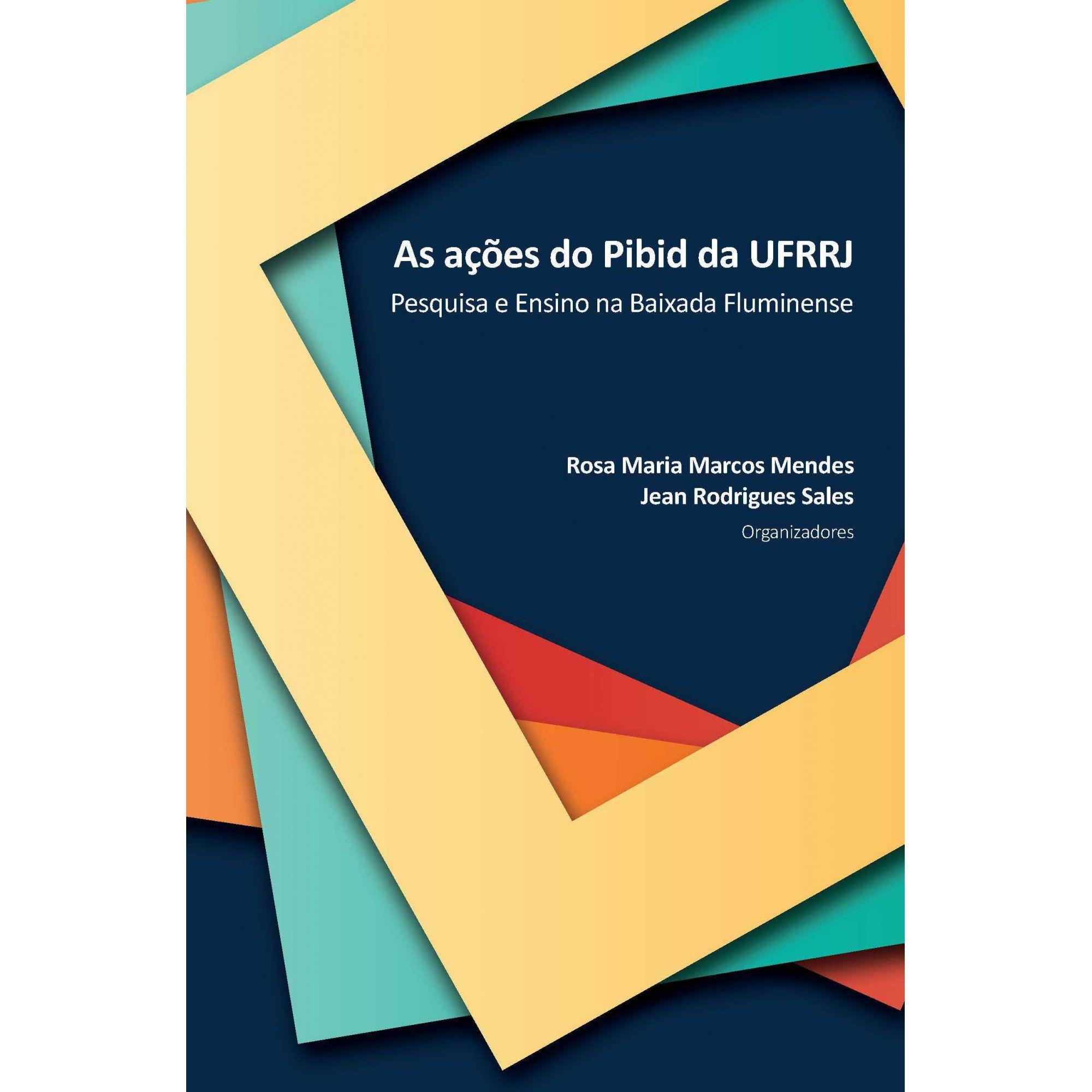 As ações do Pibid da UFRRJ: Pesquisa e Ensino na Baixada Fluminense