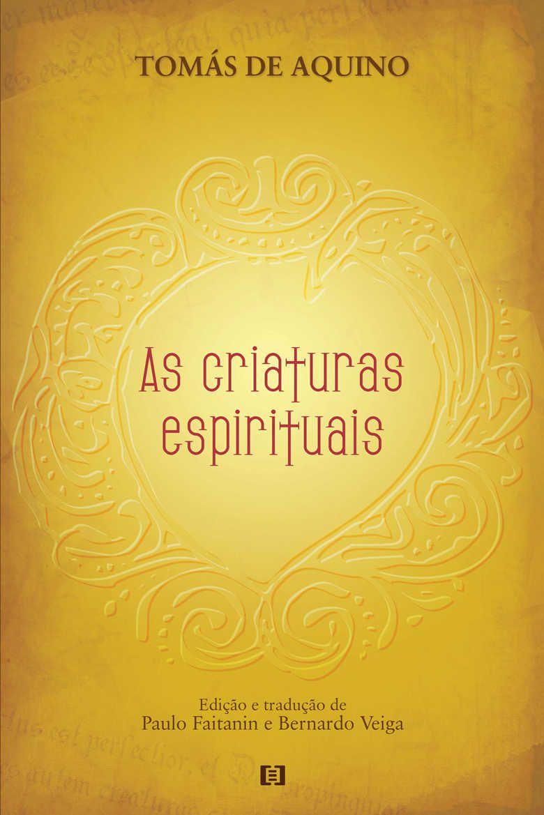 As criaturas espirituais: De spiritualibus creaturis