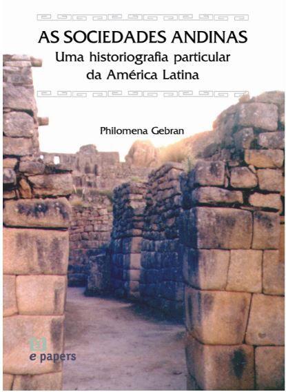 As Sociedades Andinas: Uma Historiografia particular da America Latina