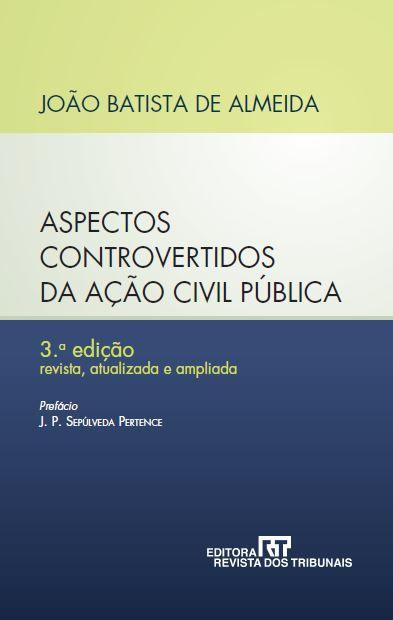 Aspectos Controvertidos da Ação Civil Pública