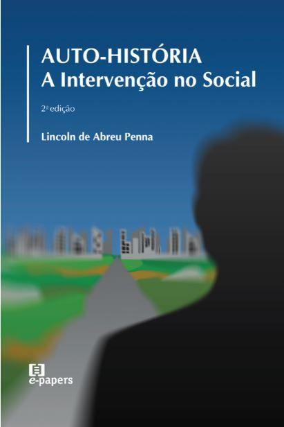 Auto-história - 2.ed.: A Intervenção no Social