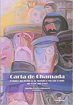 Carta de Chamada: Relatos da Imigração Judaíca em São Paulo de 1930 Até 1942