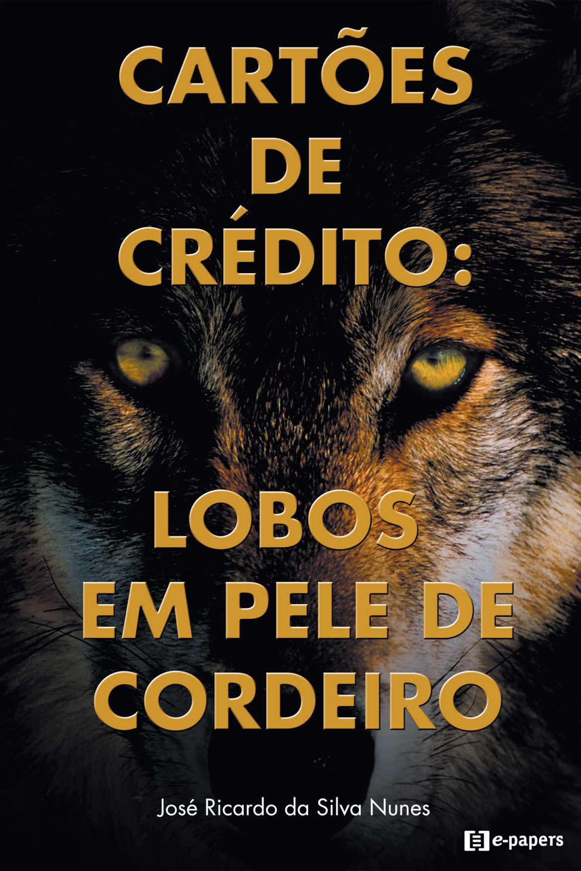 Cartões de Crédito: Lobos em Pele de Cordeiro
