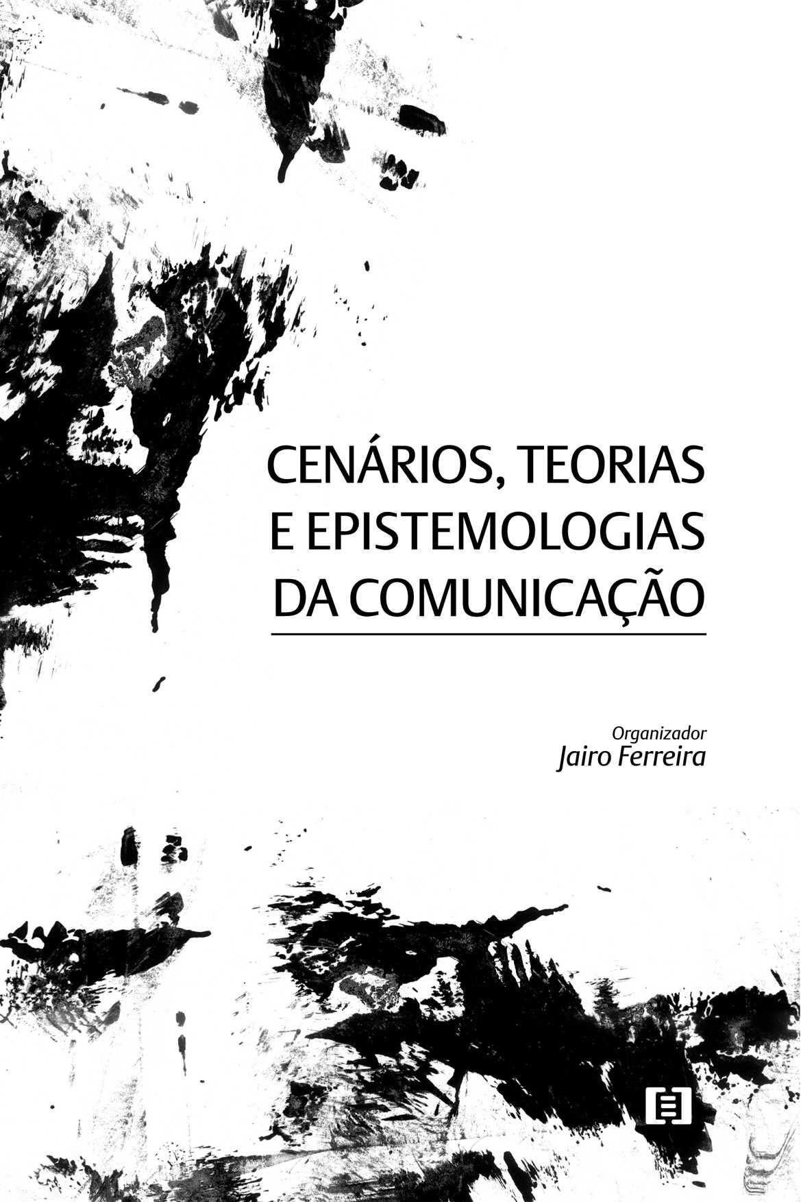 Cenários, teorias e epistemologias da comunicação