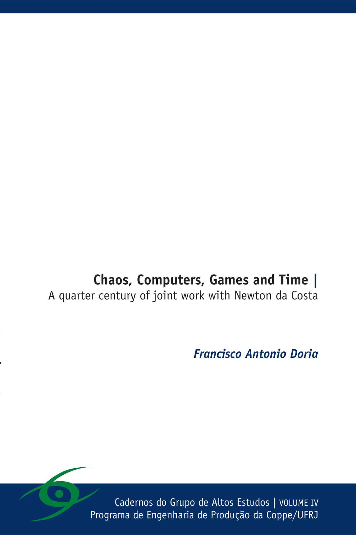 Chaos, Computers, Games and Time: A quarter century of joint work with Newton da Costa