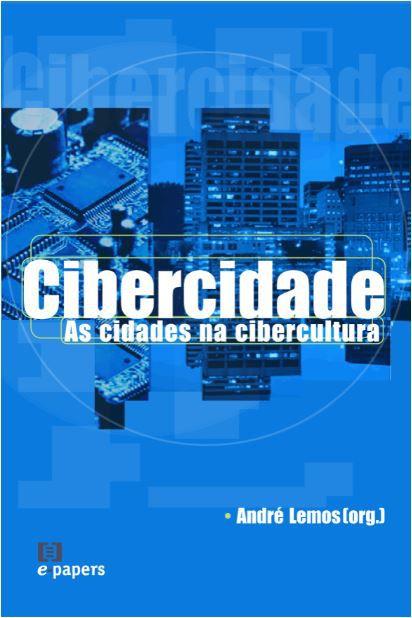 Cibercidade: As cidades na cibercultura