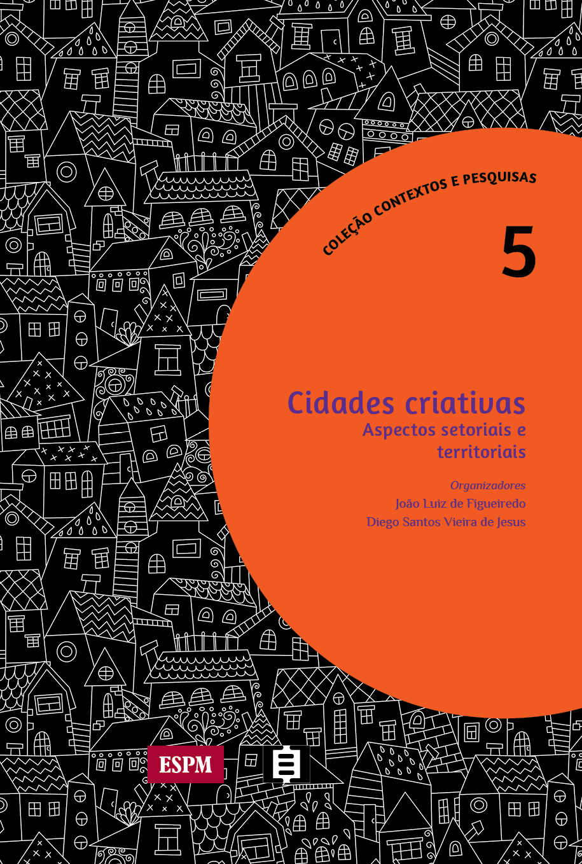 Cidades criativas: Aspectos setoriais e territoriais