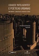 Cidadesinteligentes  e poéticas urbanas: imaginário: construir e habitar a terra