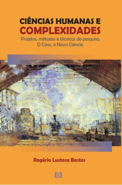 Ciências humanas e complexidades (2ª edição): Projetos, métodos e técnicas de pesquisa. O caos, a nova ciência