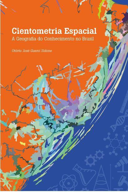Cientometria Espacial: A geografia do conhecimento no Brasil
