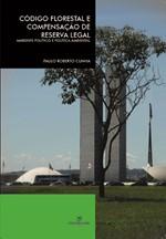 CÓDIGO FLORESTAL E COMPENSAÇÃO DE RESERVA LEGAL