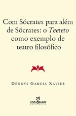 Com Sócrates Para Além de Sócrates: O Teeteto Como Exemplo de Teatro Filosófico