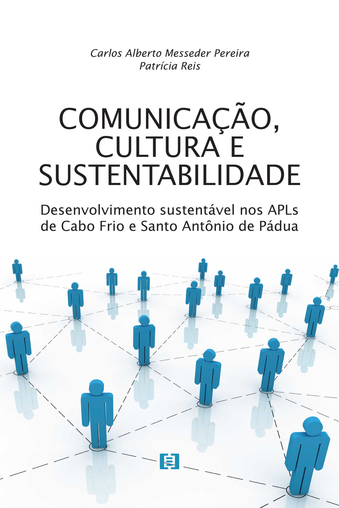 Comunicação, cultura e sustentabilidade: Desenvolvimento sustentável nos APLs de Cabo Frio e Santo Antonio de Pádua