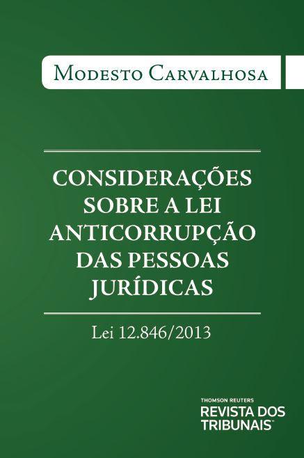 Considerações sobre a lei anticorrupção das pessoas jurídicas lei 12846 de 2013