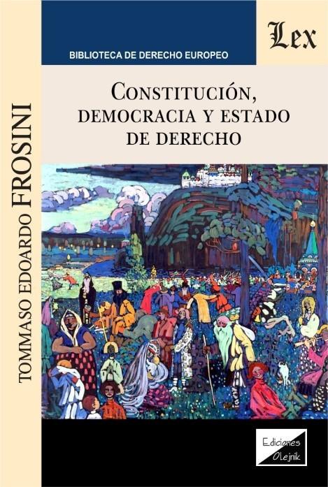 Constitución, democracia y estado de derecho