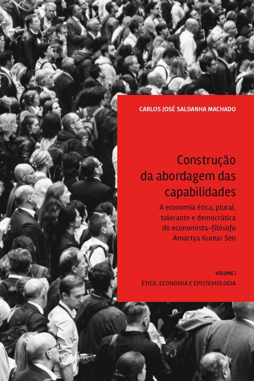 Construção da abordagem das capabilidades: A economia ética, plural, tolerante e democrática do economista-filósofo Amartya Kumar Sen