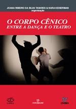 Corpo Cênico, O: Entre a Dança e o Teatro