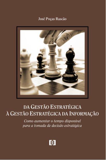 Da Gestão Estratégica à Gestão Estratégica da Informação: Como aumentar o tempo disponível para a tomada de decisão estratégica