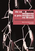Da Sociedade Moderna À Pós-moderna No Brasil