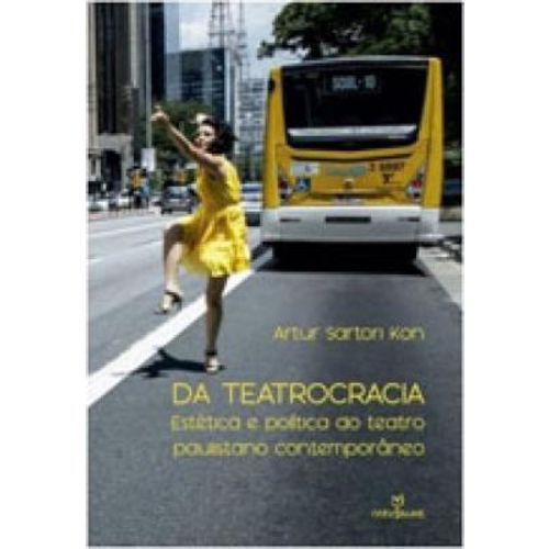 Da Teatrocracia: estética e política do teatro paulistano contemporâneo