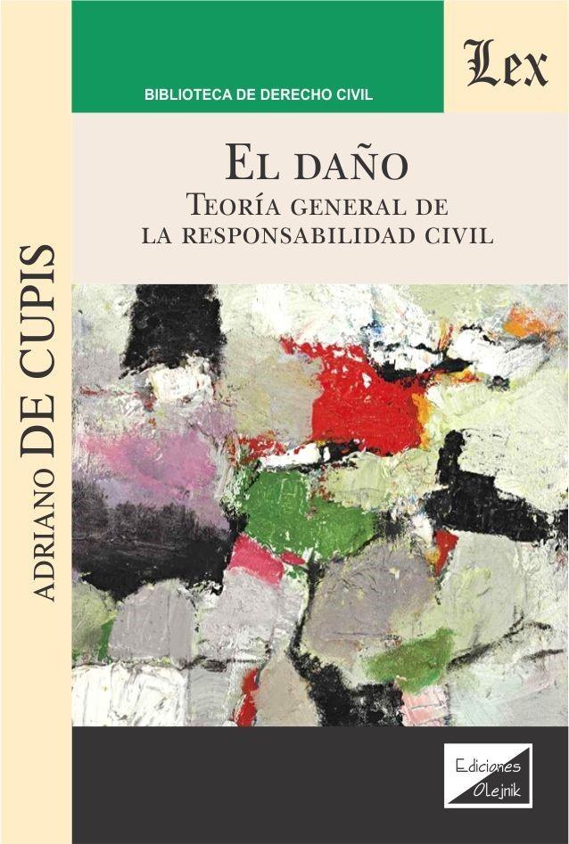 Daño. Teoría general de la responsabilidad civil