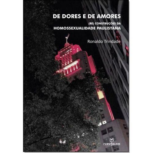 De dores e de amores : (re) construções da homossexualidade paulistana