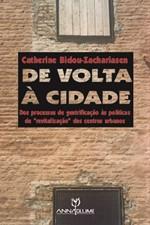 De Volta À Cidade: Dos Processos de Gentrificação as Políticas de Revitalização dos Centros Urbanos
