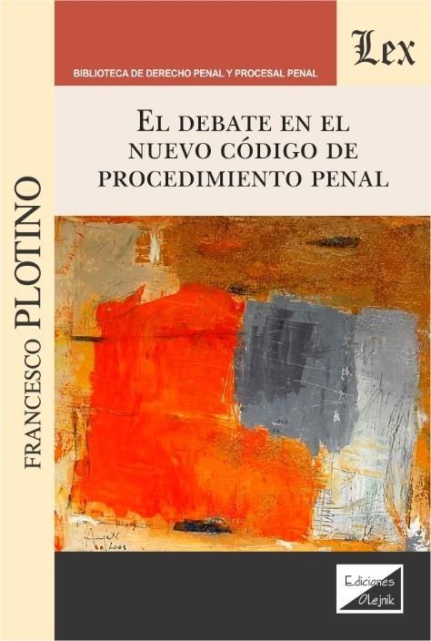 Debate en el nuevo código de procedimiento penal