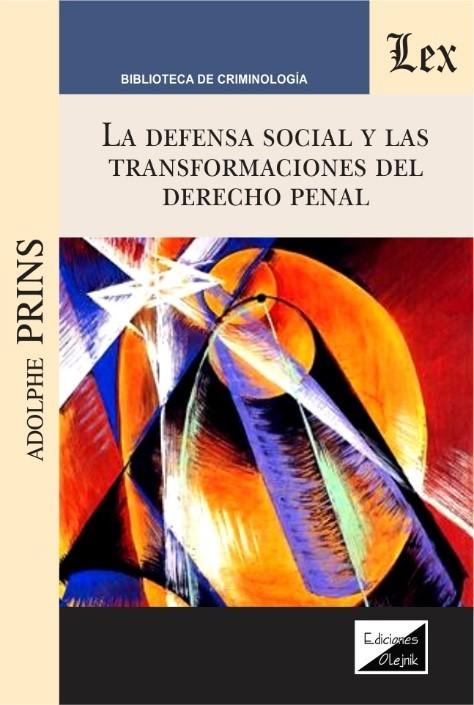 Defensa social y las transformaciones del derecho penal