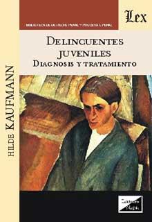 Delincuentes juveniles. Diagnosis y tratamiento