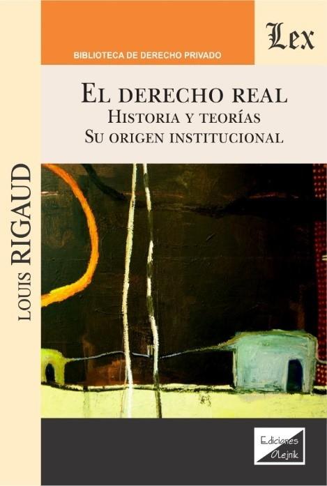 Derecho real. Historia y teorías