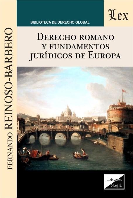 Derecho romano y fundamentos juridicos de europa
